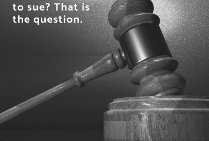 To Sue or Not to Sue? That Is the Question